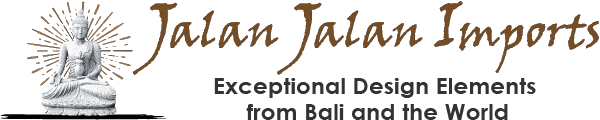 Jalan Jalan Imports • Exceptional Indoor/Outdoor Design Elements